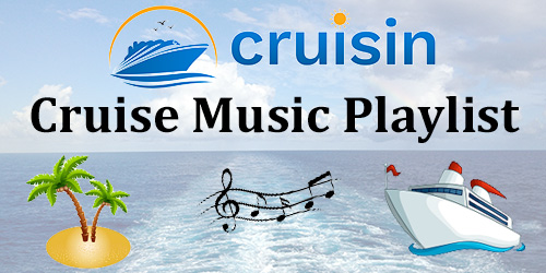 CRUISIN Cruise Music Playlist